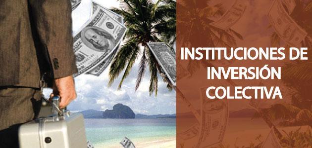 Te explicamos todo sonbre las instituciones de inversión colectiva
