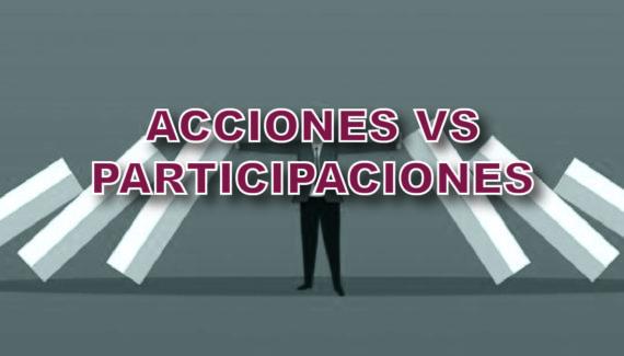 Acciones VS Participaciones