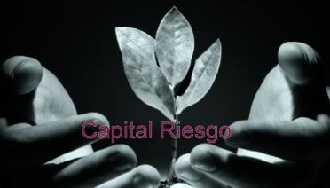 que es el capital riesgo