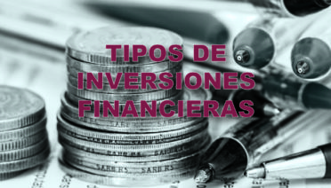 Descubre los tipos de inversión financiera