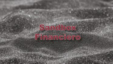 Qué es el sandbox financiero y como incluye en bancos y fintechs